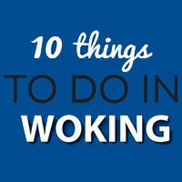 10 Things to do in Woking